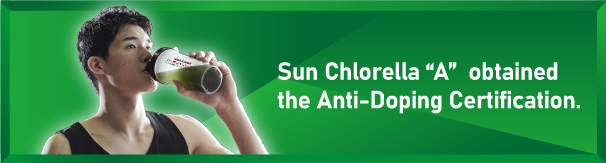 Sun Chlorella A Tablets and Powder obtain the anti-doping certificate.